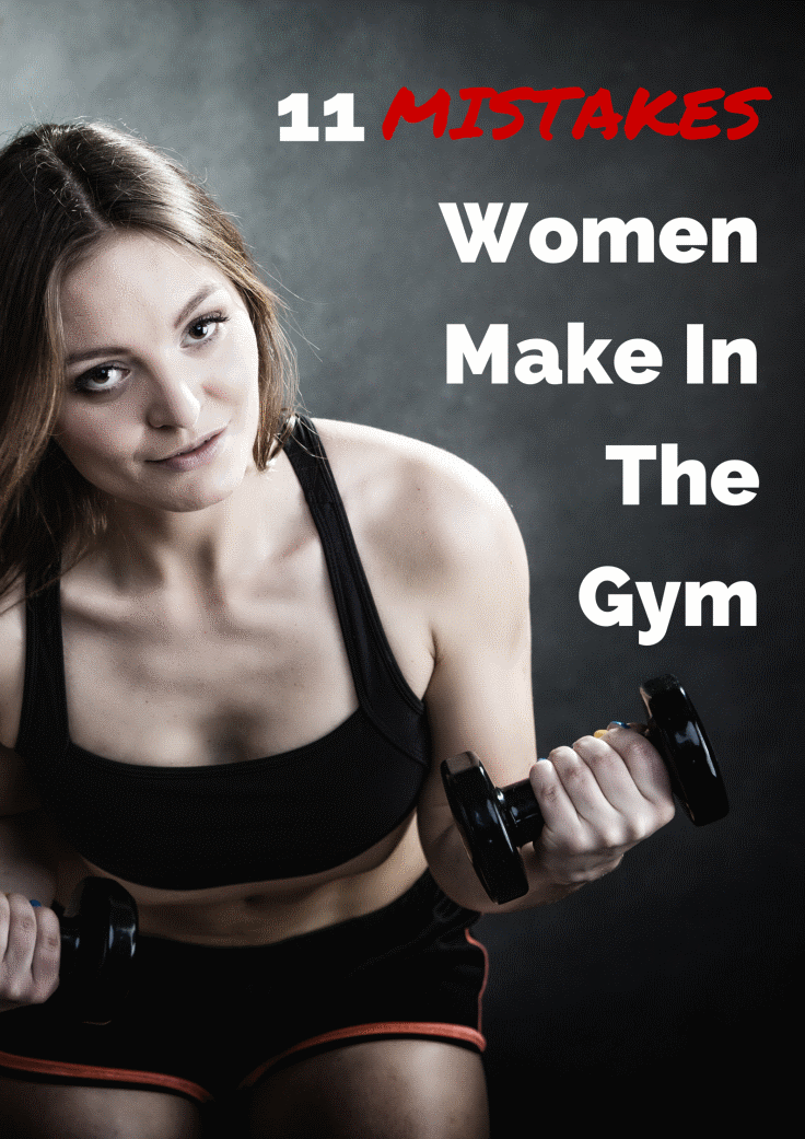 11 Mistakes Women Make InTheGym 736